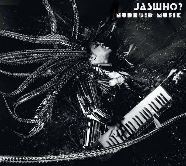 JasWho? - NuDroid Musik, 2010