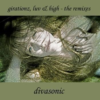 Divasonic - Girationz, Luv & High (remixes), 2008